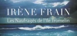 Les Naufragés de l'île Tromelin  de Irène Frain