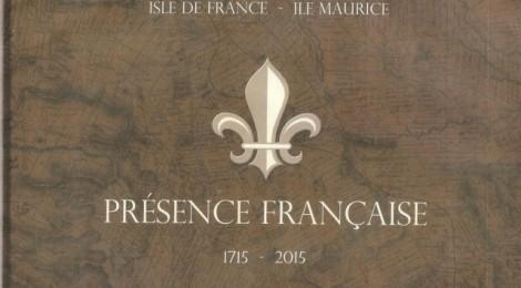 PRESENCE FRANCAISE 1715-2015 : Le livre du Tricentenaire